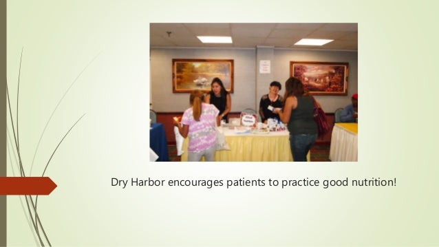Dry Harbor encourages patients to practice good nutrition!
