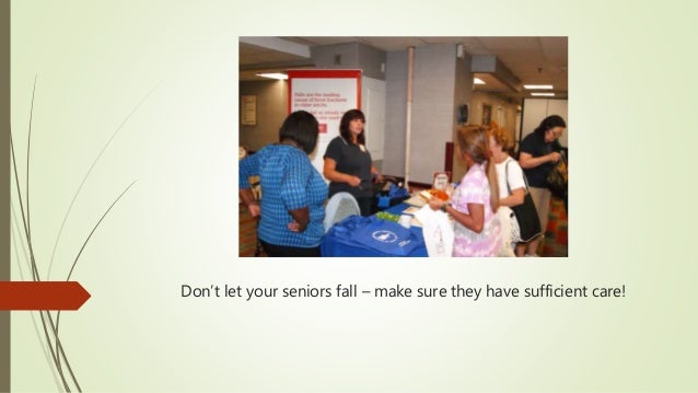 Don't let your seniors fall – make sure they have sufficient care!