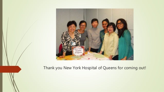 Thank you New York Hospital of Queens for coming out!