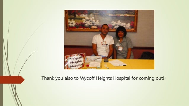 Thank you also to Wycoff Heights Hospital for coming out!