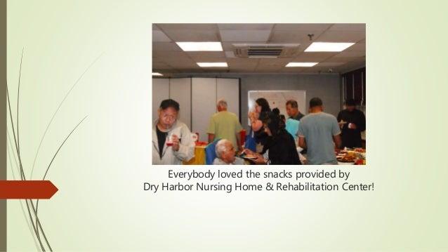Everybody loved the snacks provided by Dry Harbor Nursing Home & Rehabilitation Center!