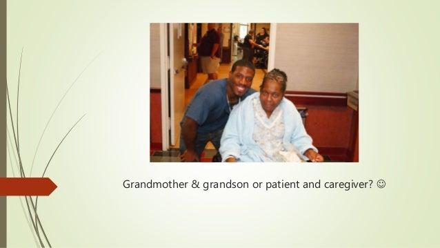 Grandmother & grandson or patient and caregiver? 