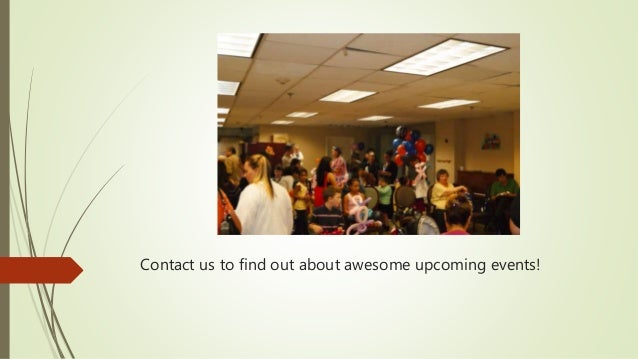 Contact us to find out about awesome upcoming events!