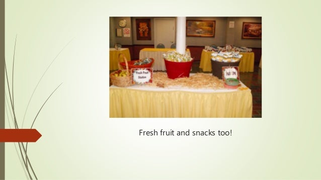 Fresh fruit and snacks too!
