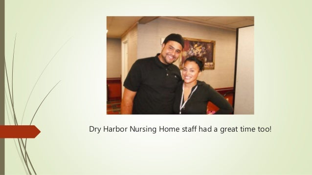 Dry Harbor Nursing Home staff had a great time too!
