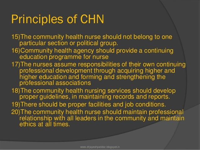 Principles of CHN15)The community health nurse should not belong to oneparticular section or political group.16)Community ...