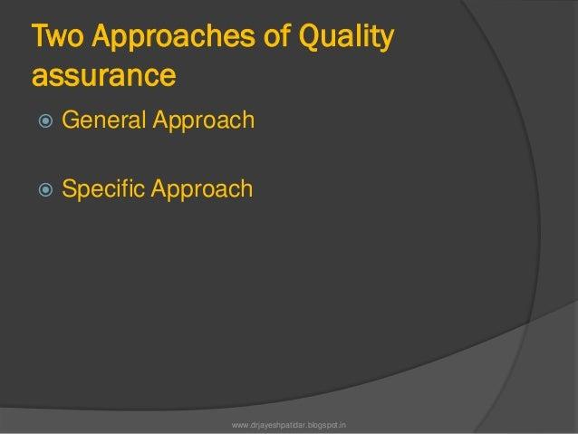 Two Approaches of Qualityassurance General Approach Specific Approachwww.drjayeshpatidar.blogspot.in