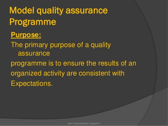 Model quality assuranceProgrammePurpose:The primary purpose of a qualityassuranceprogramme is to ensure the results of ano...