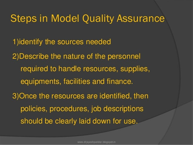 Steps in Model Quality Assurance1)identify the sources needed2)Describe the nature of the personnelrequired to handle reso...