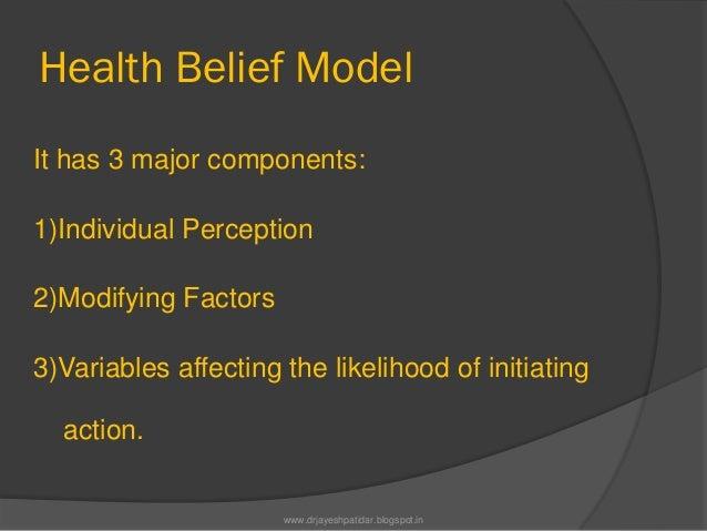 Health Belief ModelIt has 3 major components:1)Individual Perception2)Modifying Factors3)Variables affecting the likelihoo...