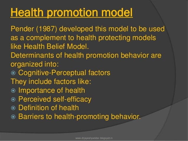 Health promotion modelPender (1987) developed this model to be usedas a complement to health protecting modelslike Health ...