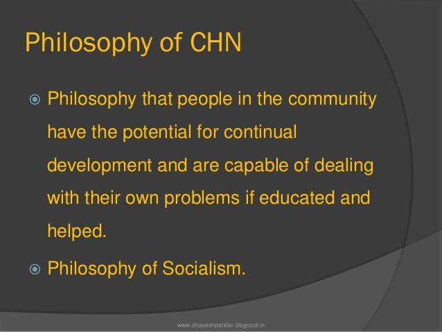Philosophy of CHN Philosophy that people in the communityhave the potential for continualdevelopment and are capable of d...