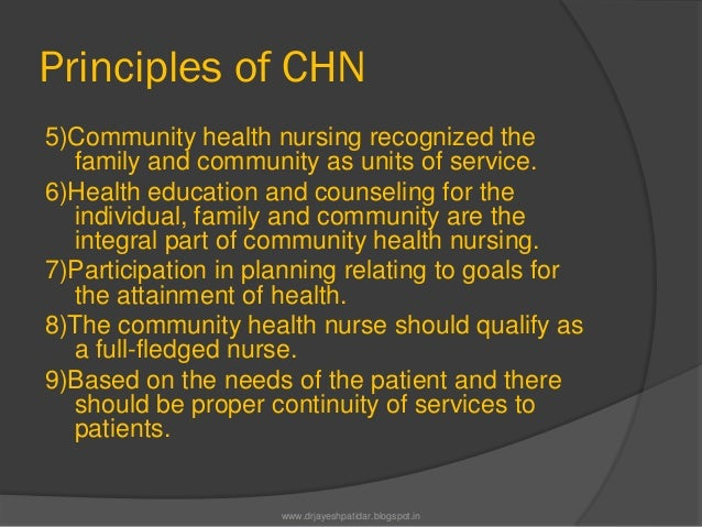 Principles of CHN5)Community health nursing recognized thefamily and community as units of service.6)Health education and ...