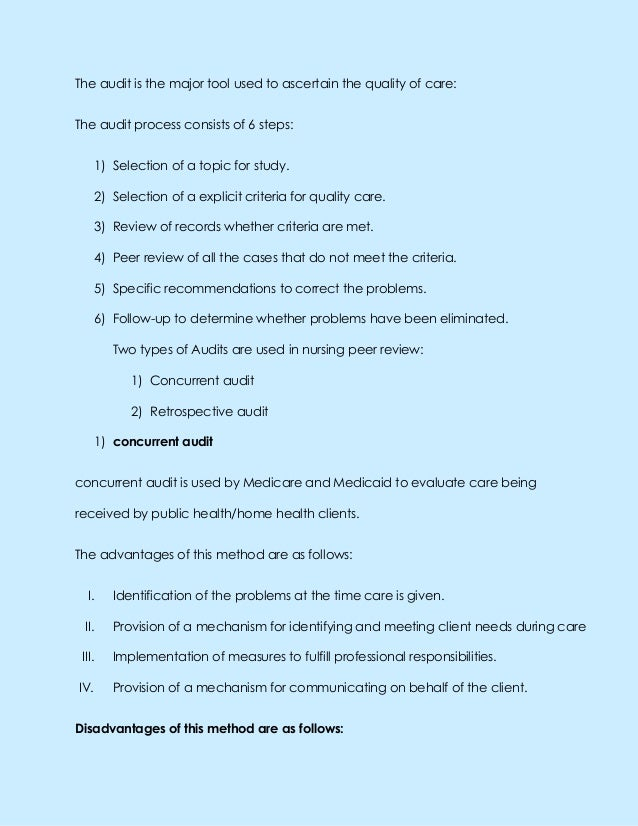The audit is the major tool used to ascertain the quality of care:The audit process consists of 6 steps:1) Selection of a ...