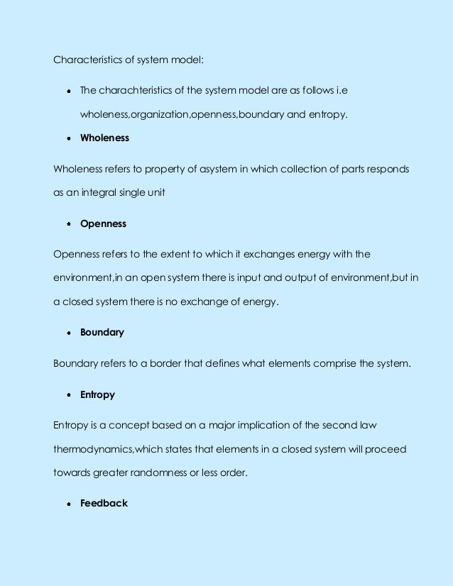 Characteristics of system model:The charachteristics of the system model are as follows i.ewholeness,organization,openness...