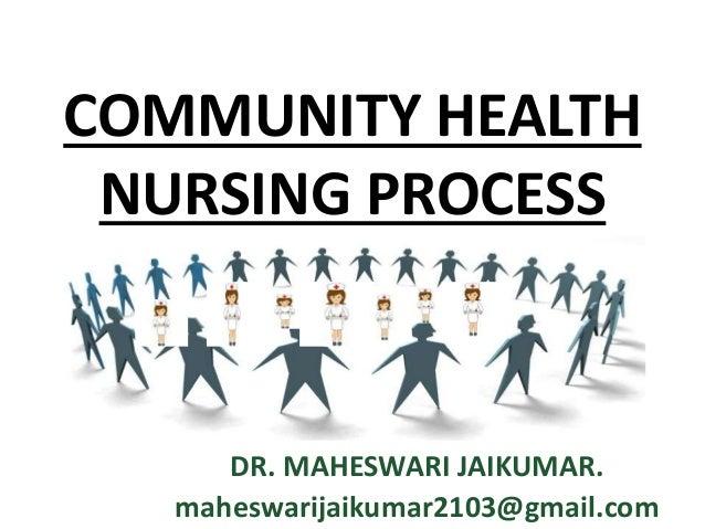 COMMUNITY HEALTH NURSING - PROCESS
