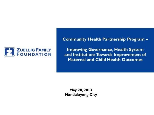 Community Health Partnership Program –Improving Governance, Health Systemand InstitutionsTowards Improvement ofMaternal an...