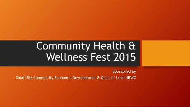 Community Health & Wellness Fest 2015 Sponsored by Small Biz Community Economic Development & Oasis of Love NBWC