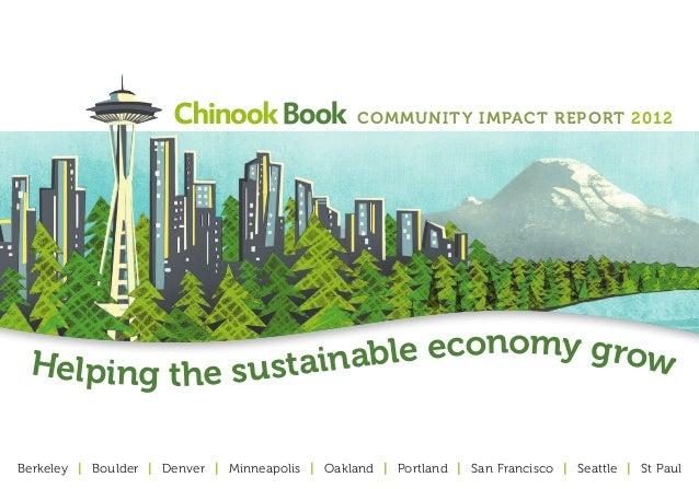 Community Impact Report 2012 Helping the sustainable economy growBerkeley   Boulder   Denver   Minneapolis   Oakland   Por...