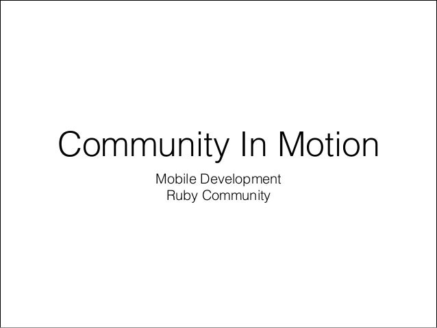 Community In Motion Mobile Development Ruby Community