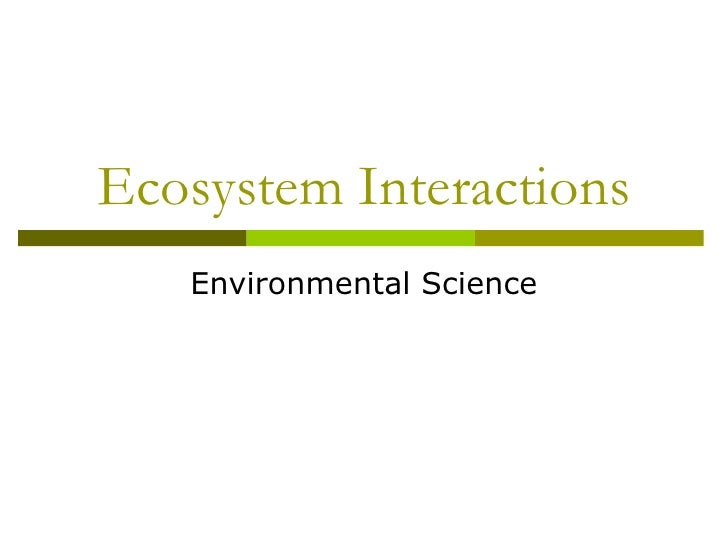 Ecosystem Interactions Environmental Science