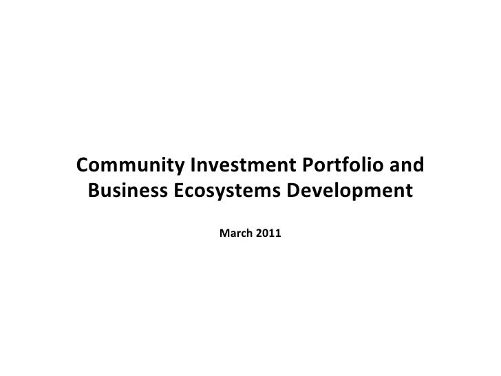 Community Investment Portfolio and Business Ecosystems Development             March 2011