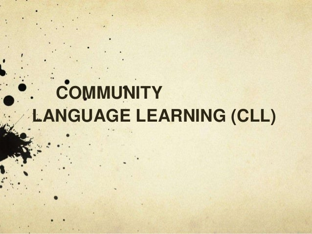 COMMUNITYLANGUAGE LEARNING (CLL)