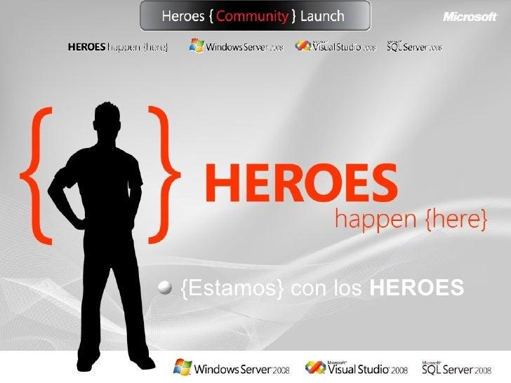 {Estamos} con los HEROES