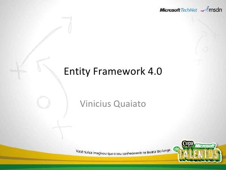 Entity Framework 4.0 Vinicius Quaiato
