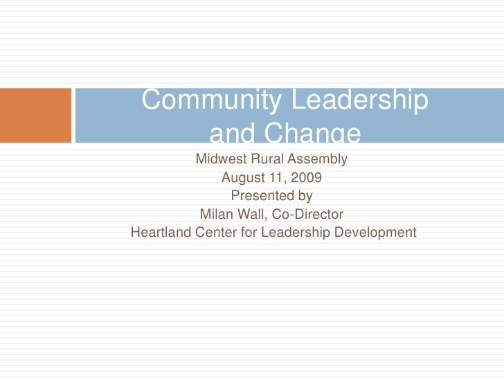 Midwest Rural Assembly<br />August 11, 2009<br />Presented by <br />Milan Wall, Co-Director<br /> Heartland Center for Lea...