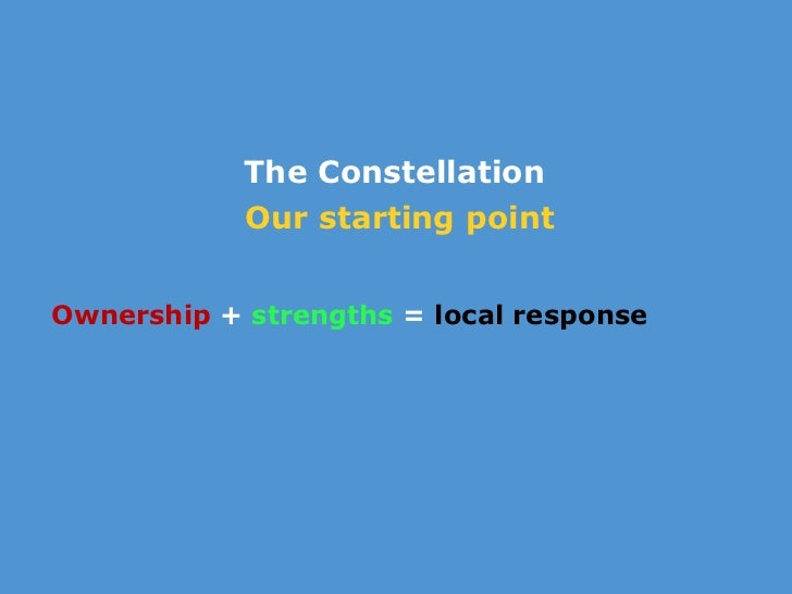 The Constellation            Our starting pointOwnership + strengths = local response