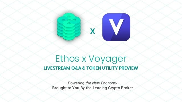 Ethos x Voyager LIVESTREAM Q&A & TOKEN UTILITY PREVIEW X Powering the New Economy Brought to You By the Leading Crypto Bro...