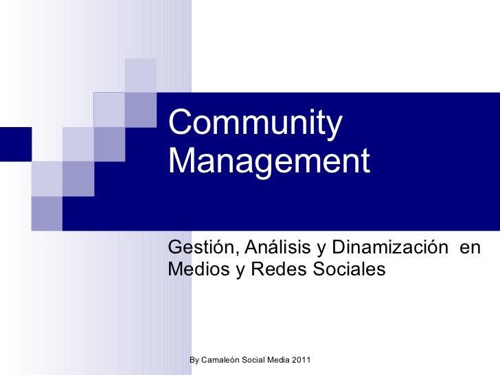 Community Management Gestión, Análisis y Dinamización  en Medios y Redes Sociales By Camaleón Social Media 2011