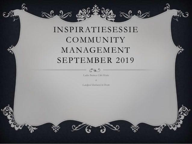 INSPIRATIESESSIE COMMUNITY MANAGEMENT SEPTEMBER 2019 Ladies Business Club Hestia te Landgoed Zonheuvel in Doorn