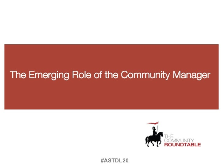The Emerging Role of the Community Manager                   #ASTDL20