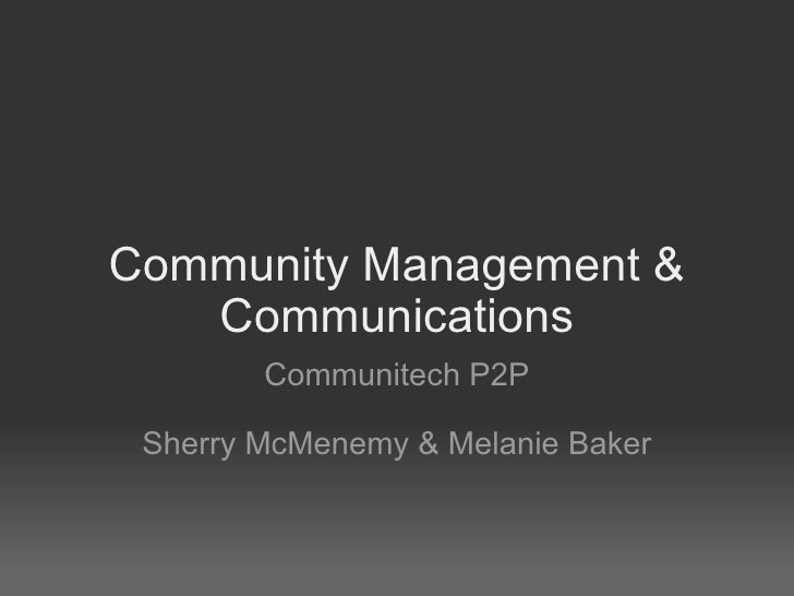 Community Management & Communications Communitech P2P Sherry McMenemy & Melanie Baker