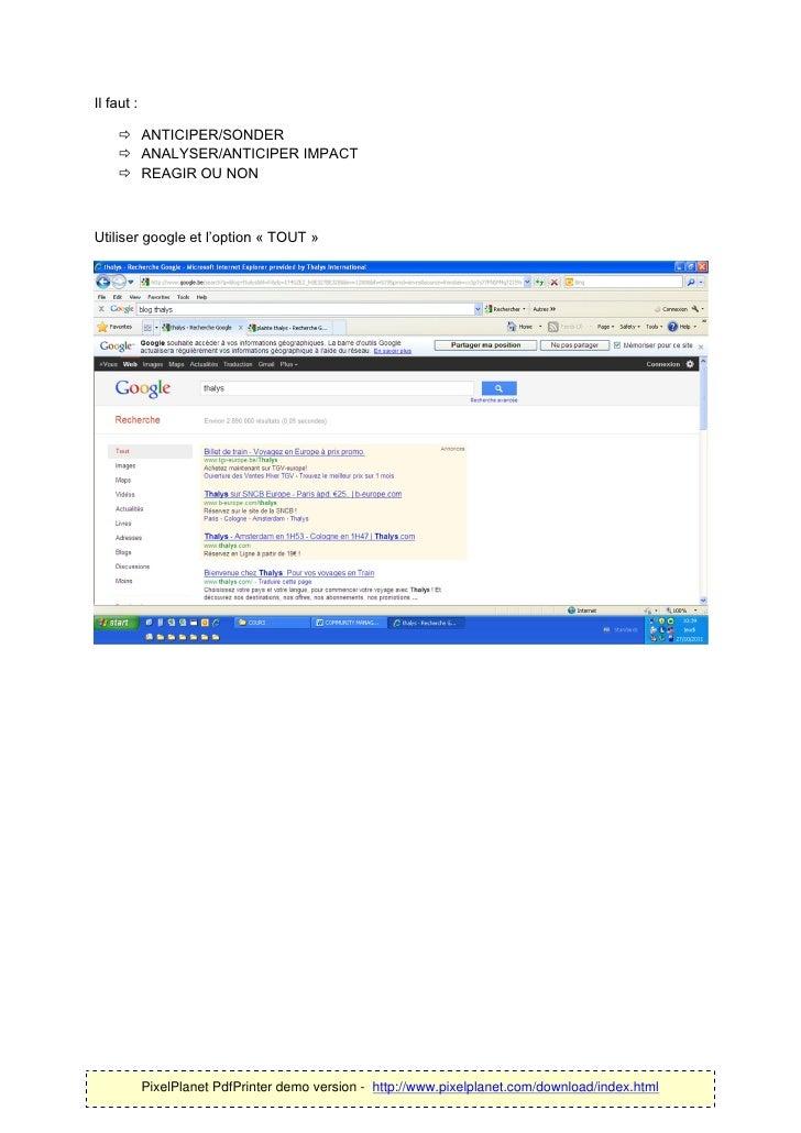 Il faut :     ANTICIPER/SONDER     ANALYSER/ANTICIPER IMPACT     REAGIR OU NONUtiliser google et l'option « TOUT »     ...