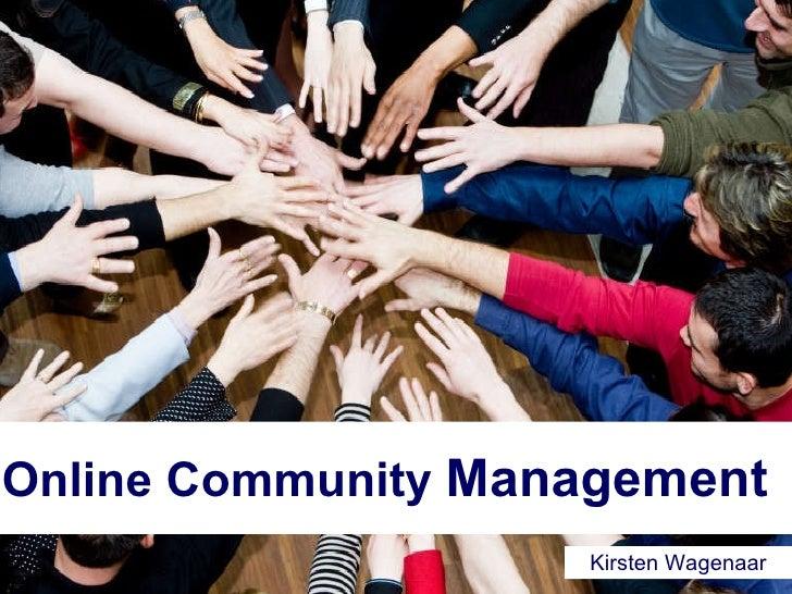 Online Community  Management Kirsten Wagenaar