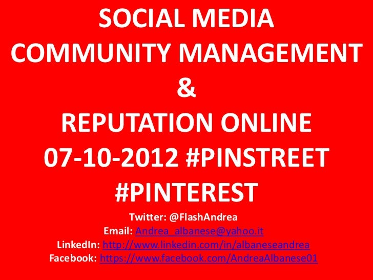 SOCIAL MEDIACOMMUNITY MANAGEMENT            &   REPUTATION ONLINE  07-10-2012 #PINSTREET       #PINTEREST                 ...