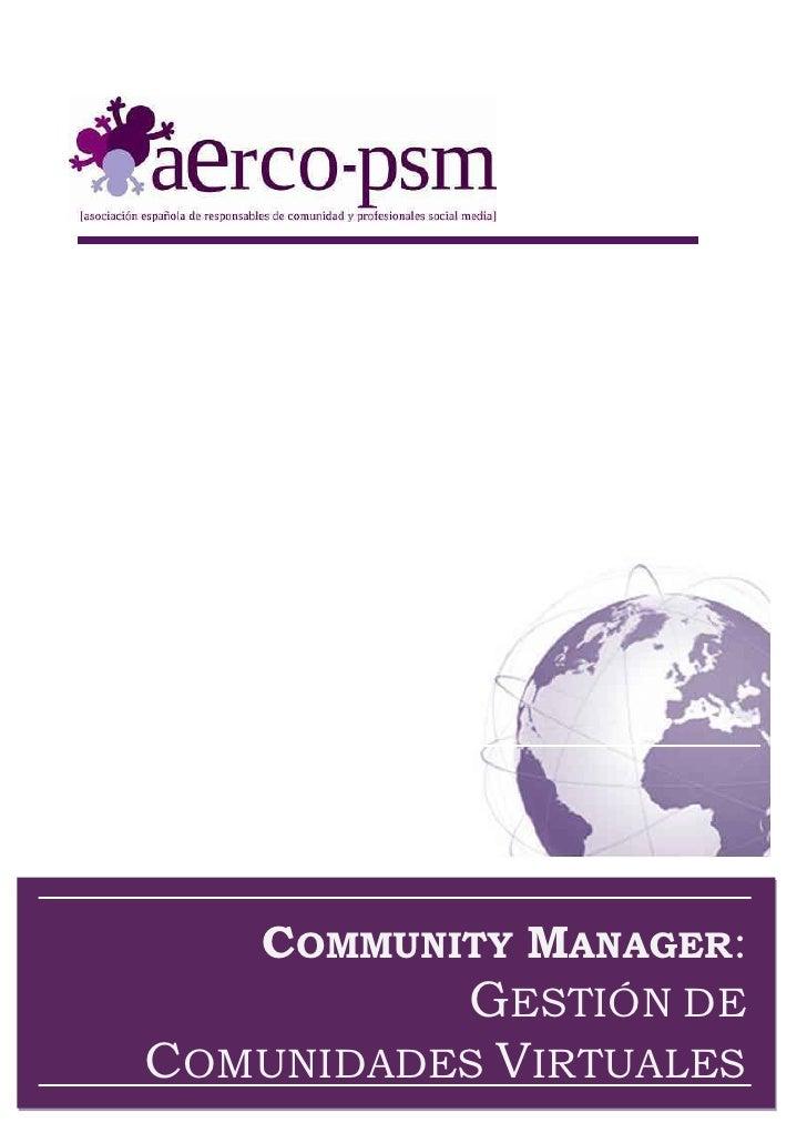 Ok.      COMMUNITY MANAGER:          GESTIÓN DECOMUNIDADES VIRTUALES