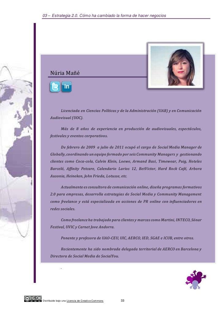 03 – Estrategia 2.0. Cómo ha cambiado la forma de hacer negocios      Núria Mañé               Licenciada en Ciencias Polí...
