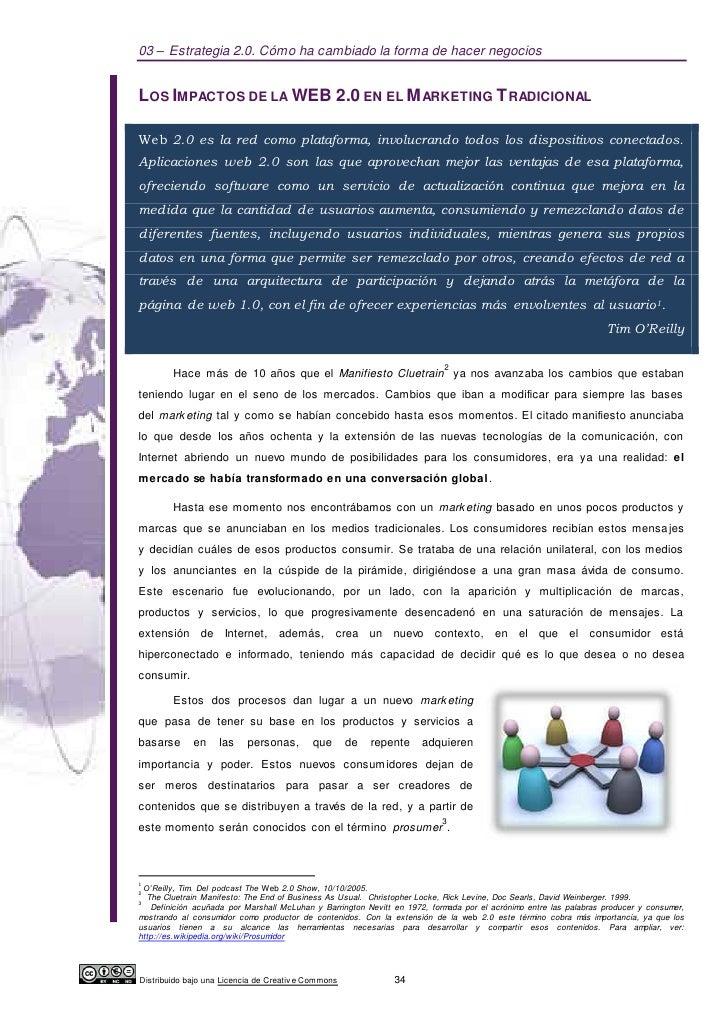 03 – Estrategia 2.0. Cómo ha cambiado la forma de hacer negociosLOS IMPACTOS DE LA WEB 2.0 EN EL M ARKETING T RADICIONALWe...