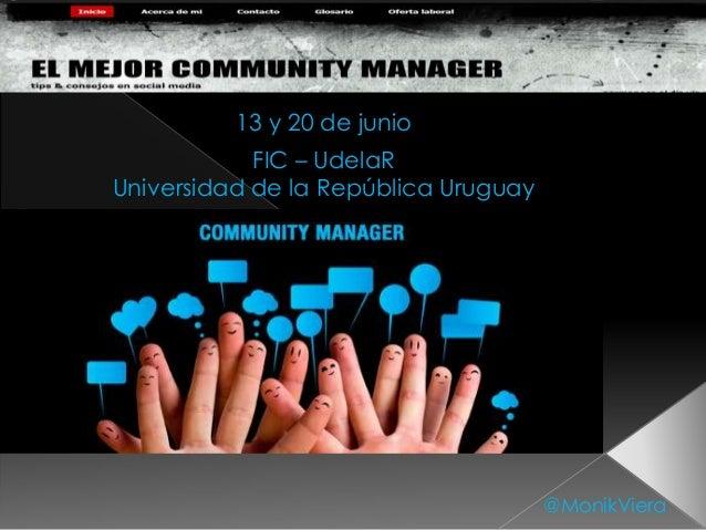 13 y 20 de junio FIC – UdelaR Universidad de la República Uruguay @MonikViera