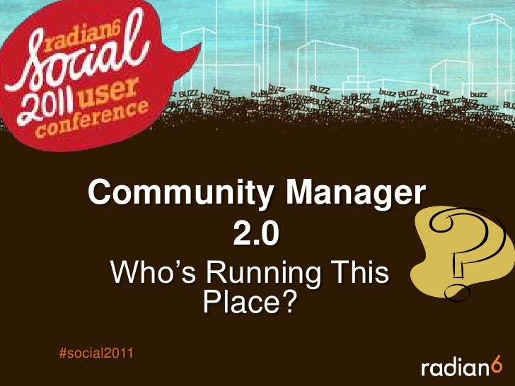 Community Manager 2.0<br />Who's Running This Place?<br />#social2011<br />