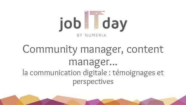Community manager, content manager... la communication digitale : témoignages et perspectives