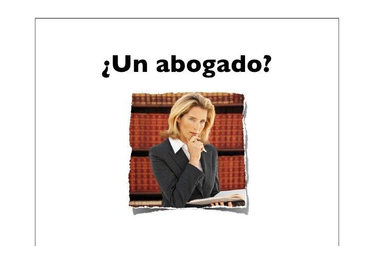 ¿Un abogado?