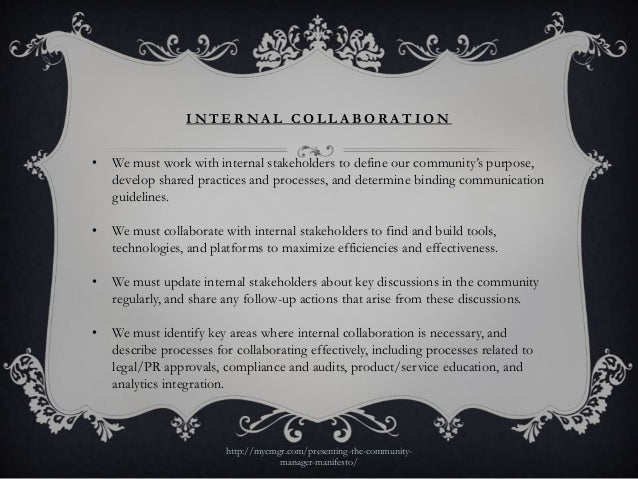INTERNAL COLLABORATION•   We must work with internal stakeholders to define our community's purpose,    develop shared pra...
