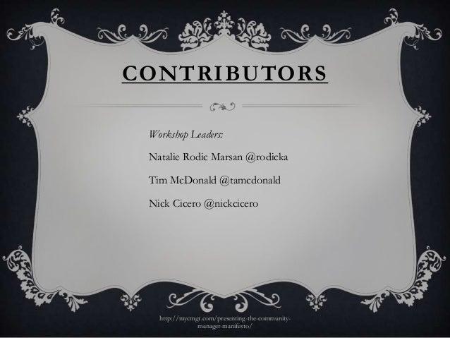 CONTRIBUTORS Workshop Leaders: Natalie Rodic Marsan @rodicka Tim McDonald @tamcdonald Nick Cicero @nickcicero   http://myc...
