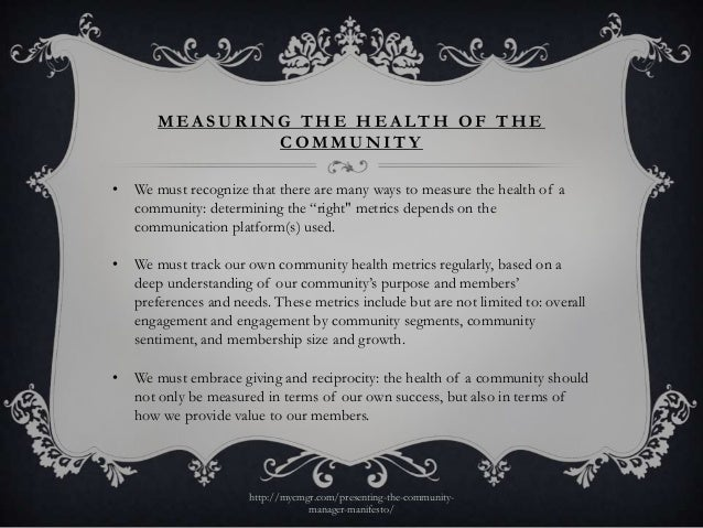 MEASURING THE HEALTH OF THE               COMMUNITY•   We must recognize that there are many ways to measure the health of...
