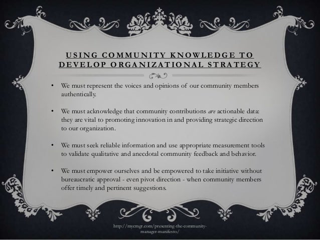 USING COMMUNITY KNOWLEDGE TO    DEVELOP ORGANIZATIONAL STRATEGY•   We must represent the voices and opinions of our commun...